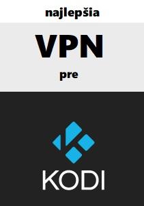 Najlepšia VPN pre KODI 2020